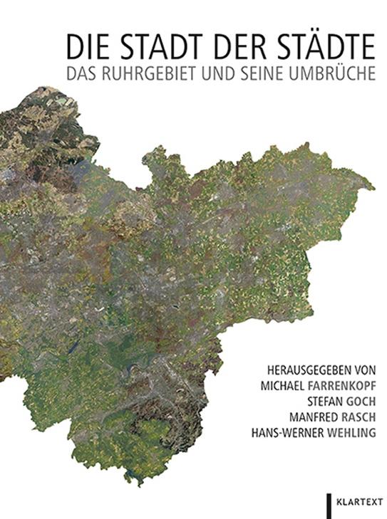 Stadt der Städte - Das Ruhrgebiet und seine Umbrüche